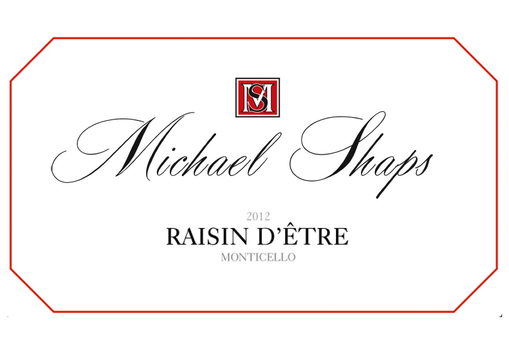 "Michael Shaps 2012 Raisin d'Être Red $25 100% Cabernet Franc. The 2012 Raisin d'Être (a play on words) is our way of replicating a traditional late harvest wine.  Similar to late harvest wines where grapes turn to raisons while still hanging on the vines, we salvaged tobacco drying barns from Southside Virginia for use in a similar drying process, but where the drying process takes place in the barns, not on the vines.  Utilizing fans and heat to dry the grapes out (thus ""raisin"" not ""raison""), we are able to create a unique dessert wine with highly concentrated fruit."