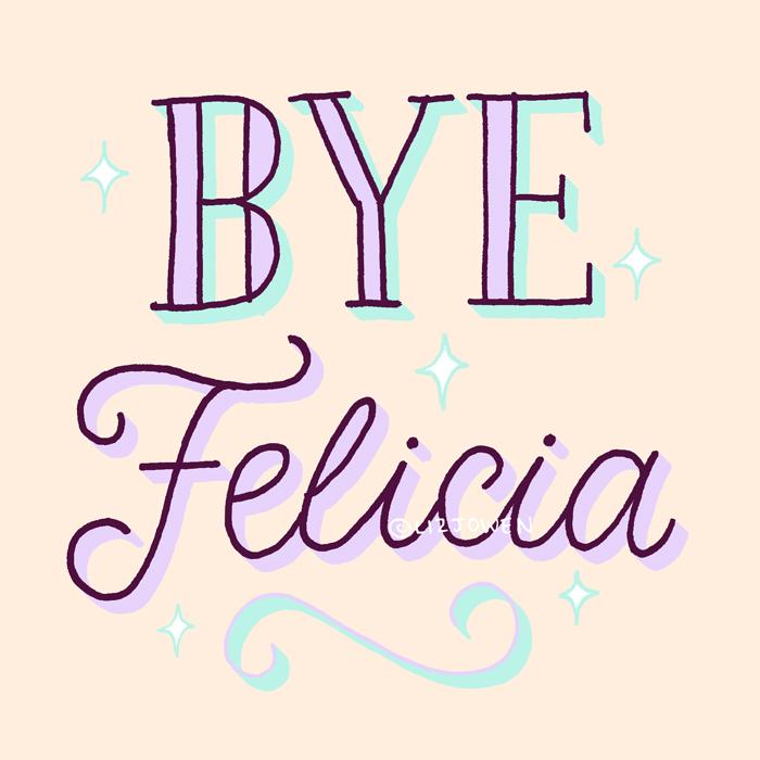 Day-46-Bye-Felicia lizjowen.jpg