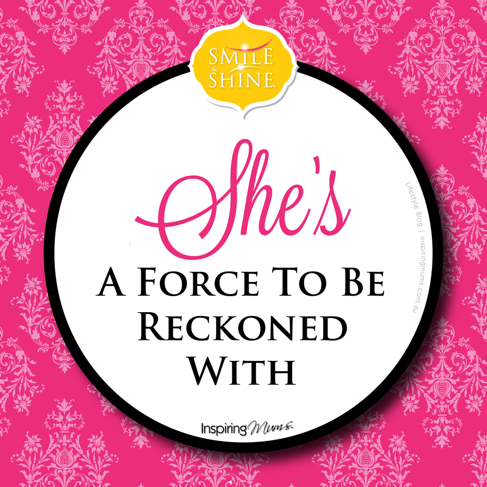 """Success Quote: """"She's a force to be reckoned with"""" Smile & Shine® Quotes by Inspiring Mums® Visit Facebook page with 17K+ inspired success seekers"""