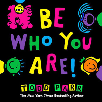 We love, love, love Todd Parr, so we had to check out his newest book. And as usual, it has a wonderful message!