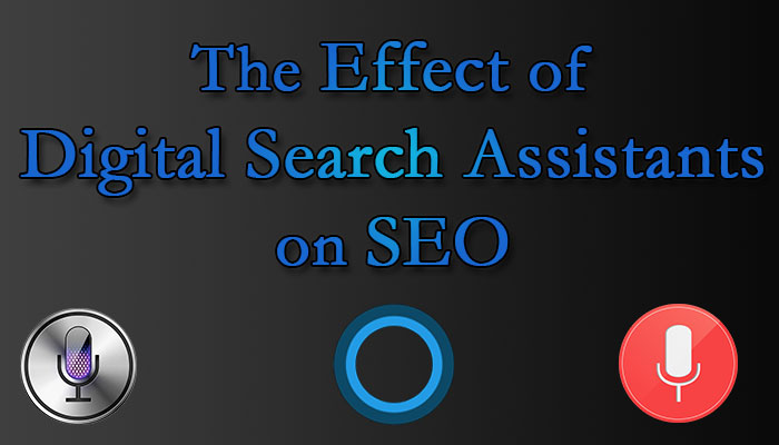 The Effect of Digital Search Assistants on SEO