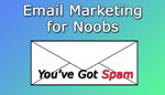 Email Marketing for Noobs