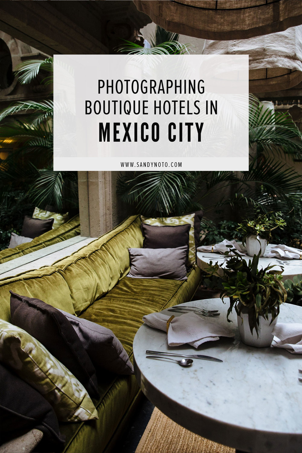 Photographing Boutique Hotels in Mexico City