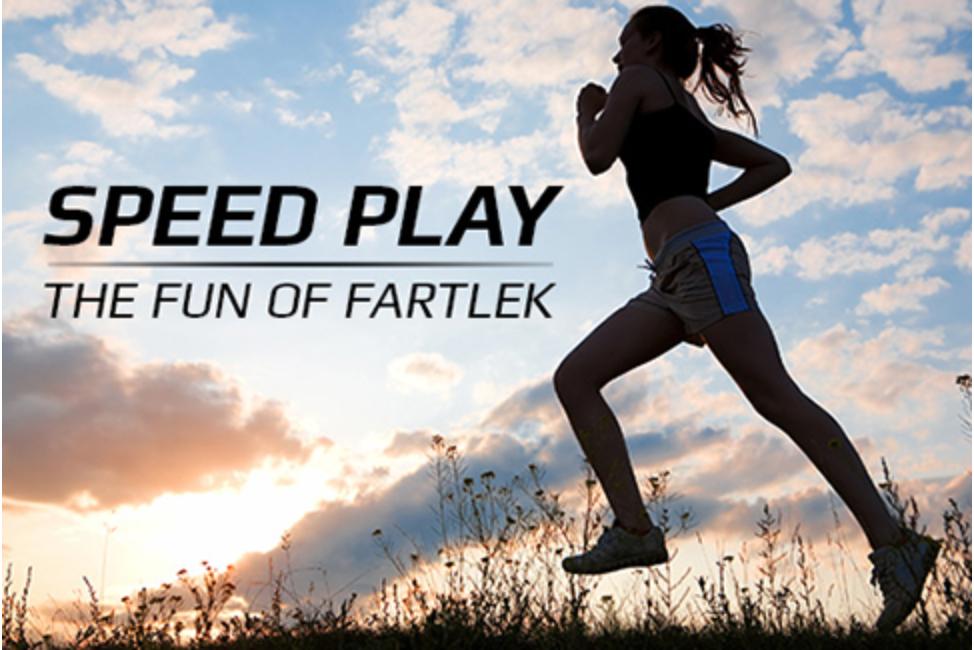 Speed Play The Fun Of Fartlek Rhode Runner Inc