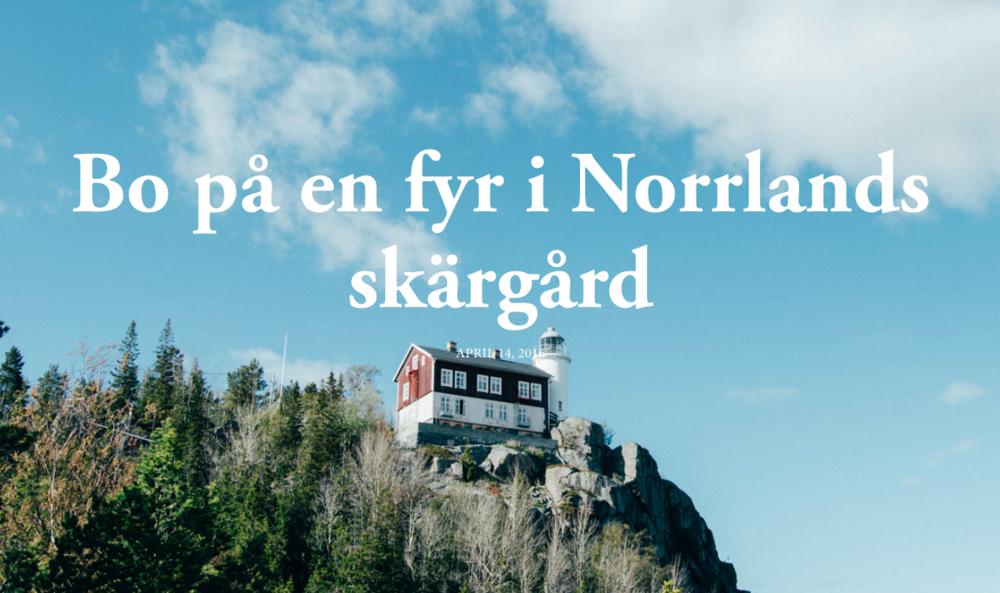Bo i en fyr i den norrländska skärgården, Höga kusten Högbondens fyr reseblogg