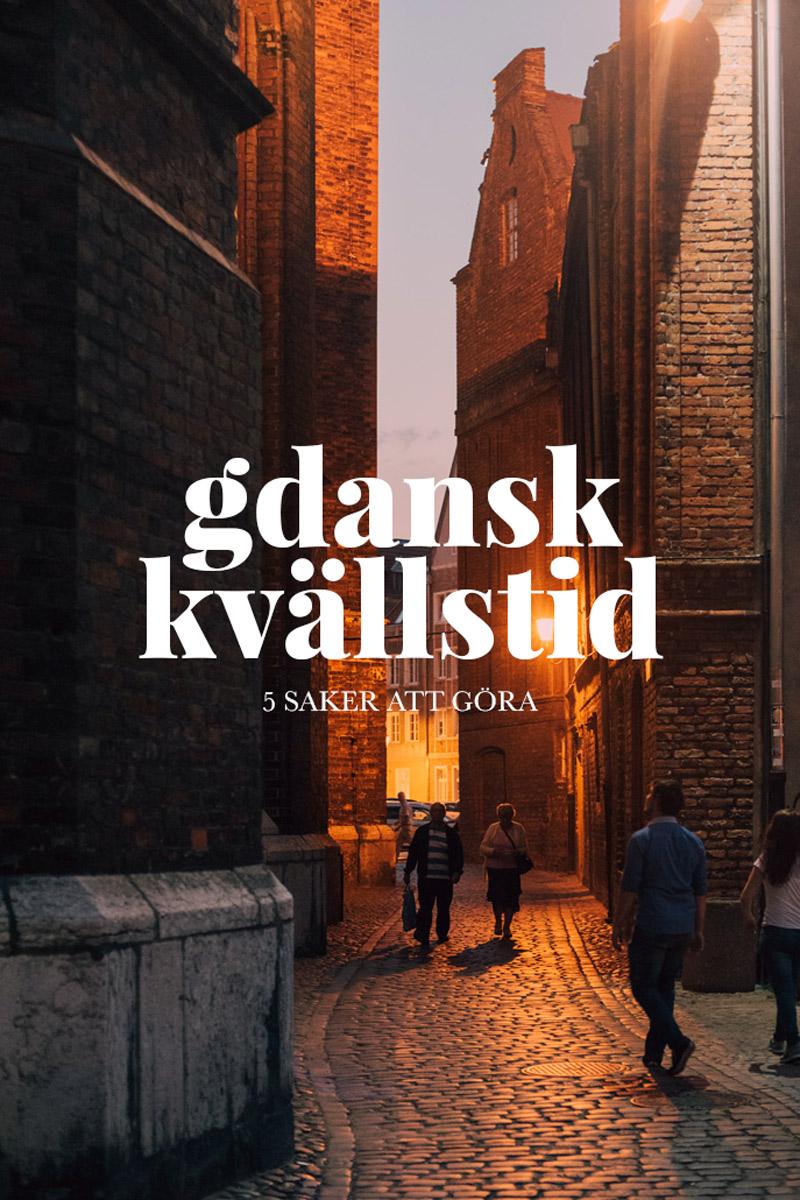 guide till saker att göra på kvällen i Gdansk