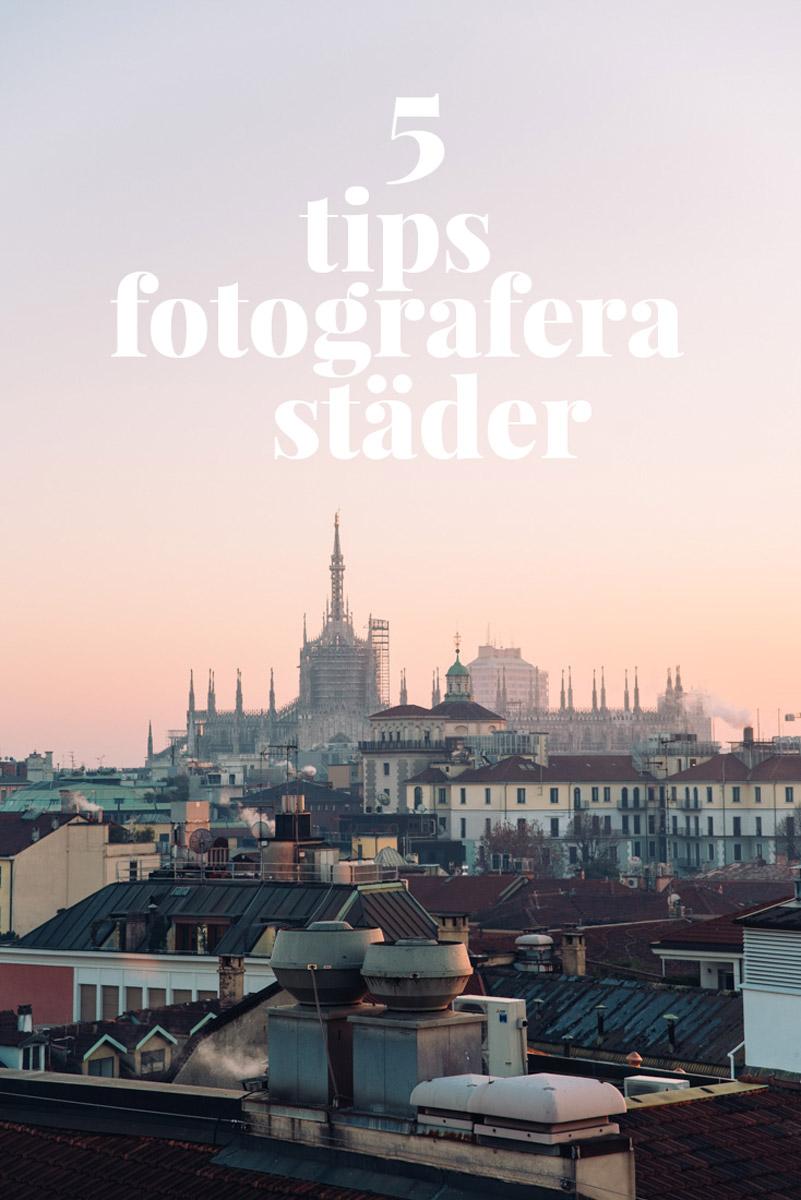 En guide med tips om hur du ska fotografera bättre i städer.