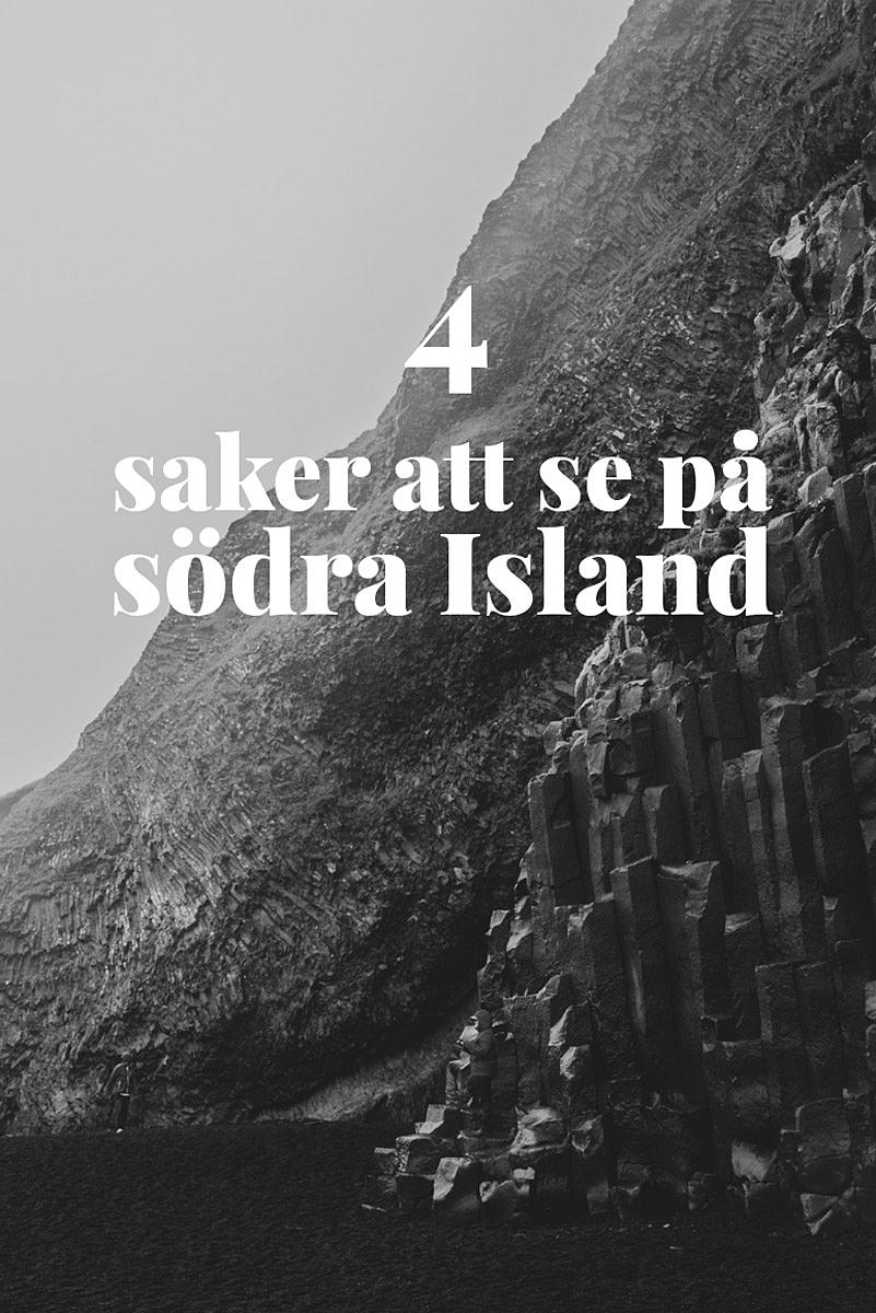 4 saker att se och göra på södra Island. Besök vattenfallen Seljalandsfoss och Skogafoss, bada i den varma källan Seljavallalaug och vandra på den svarta sandstranden Reynisfjara.