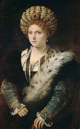 Titian, Portrait of Isabella d'Este, 1535 Oil on canvas, 102 cm × 64 cm  Kunsthistorisches Museum, Vienna