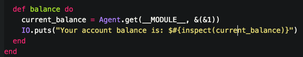 - Once Again relying on the Agent.get/3 to show the current state of the BankAccount Module and binding that value to current_balance reference - The last step is to take the current balance and display it to the user