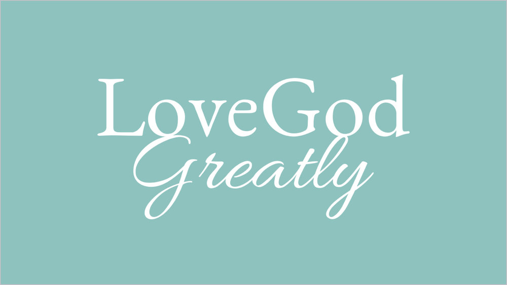 Love God Greatly.jpg
