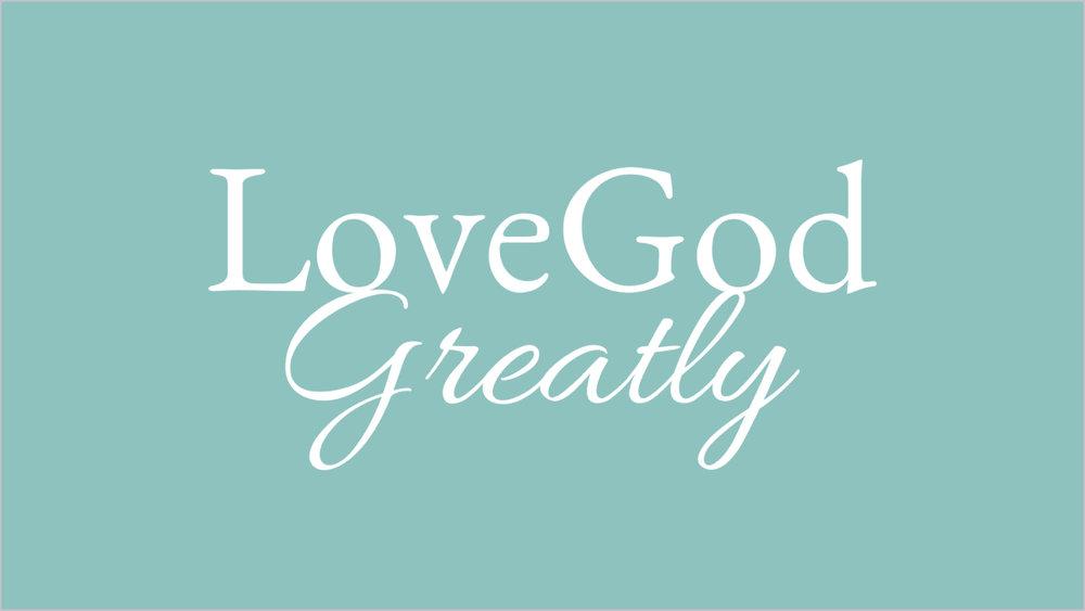 Love God Greatly.jpg