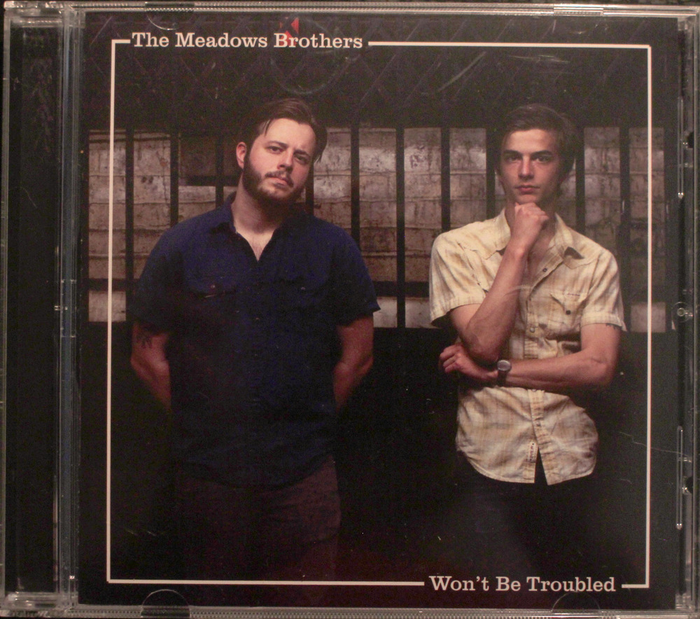 The Meadows Brothers Won't Be Troubled
