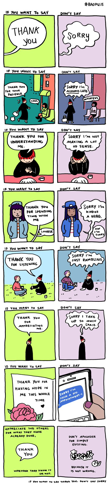 It's about saying thank you to people who support you, instead of sorry that you're a burden to them.  For my VI readers, ping me and I'd love to read the cartoon panels aloud to you.  Don't be sorry you called me, I'll be thankful you did.  See how that works?