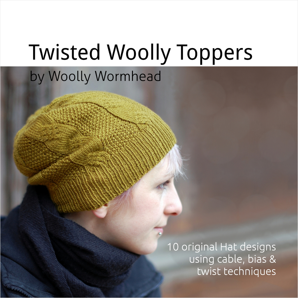 Twisted Woolly Toppers - 10 original hat designs using cable, bias and twist techniques