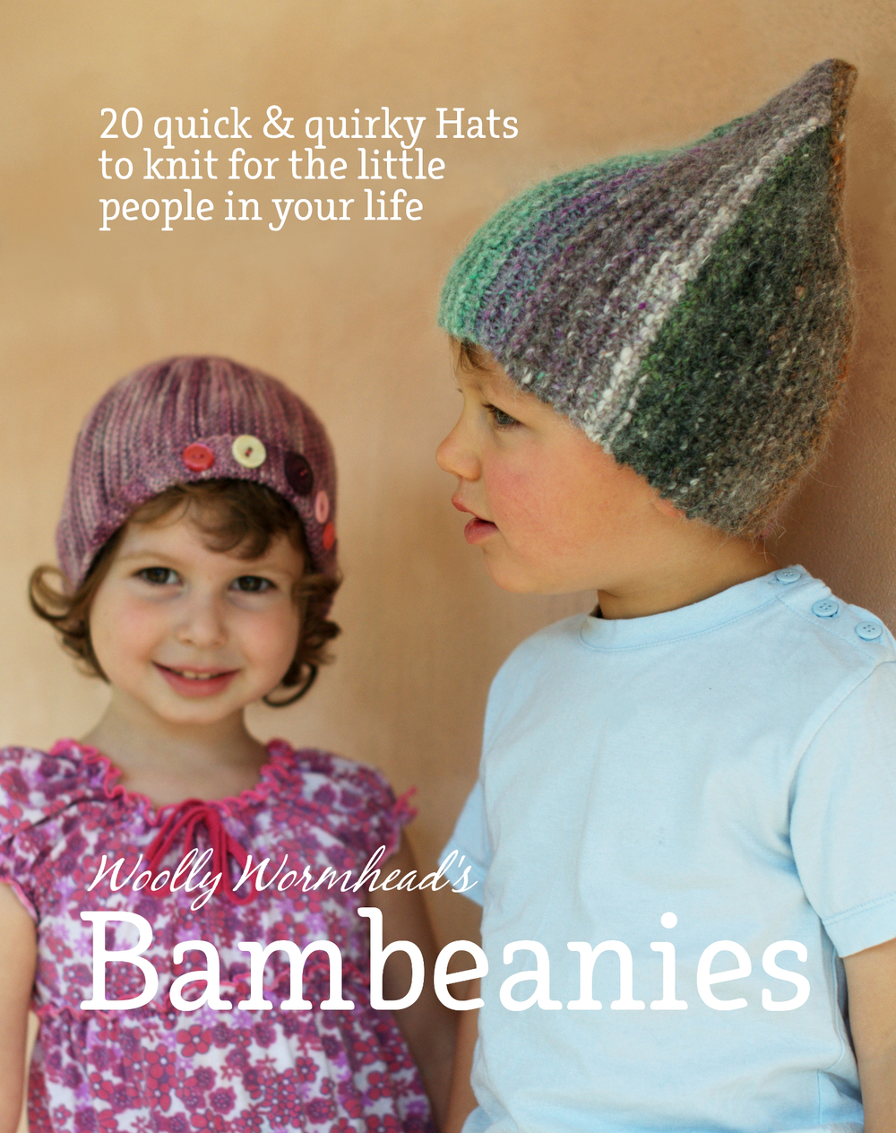 Bambeanies - 20 quick & quirky Hats to knit for the little people in your life