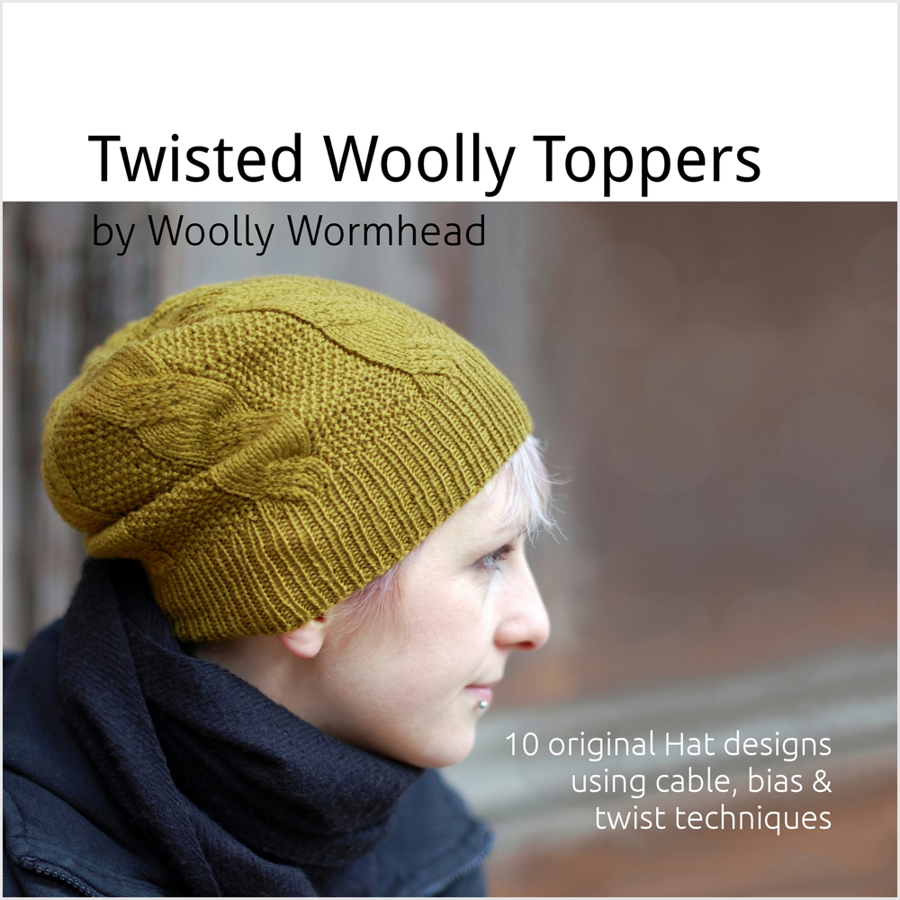 Twisted Woolly Toppers - 10 original Hat designs featuring cable, bias & twist techniques