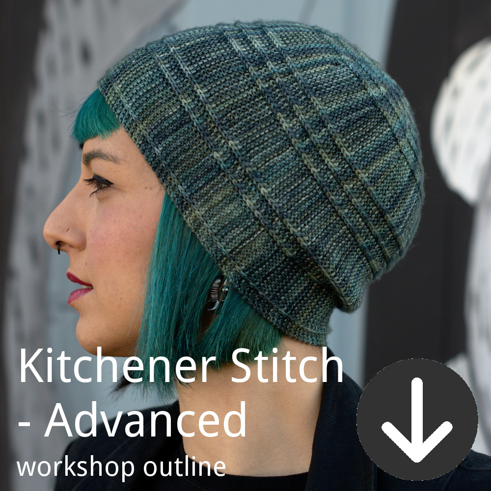 Workshop outline for Woolly Wormhead's Advanced Kitchener Stitch class