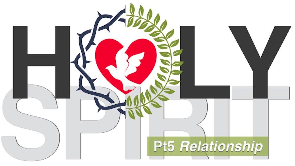 Holy Spirit [Part 5] Relationship.jpg