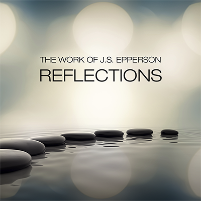 Reflections: The Work of J.S. Epperson