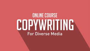 Copywriting Diverse Media