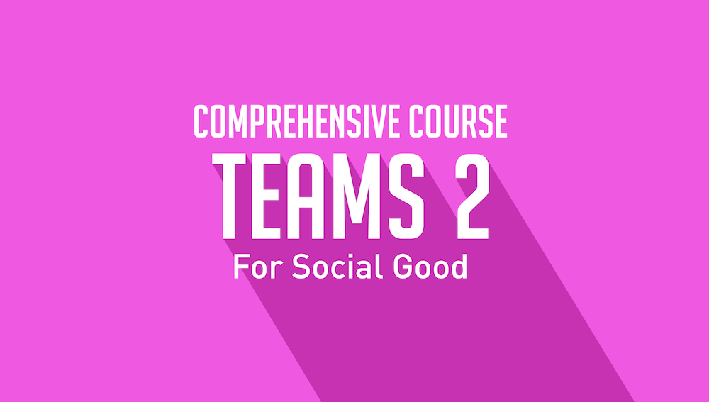 TEAMS FOR SOCIAL GOOD