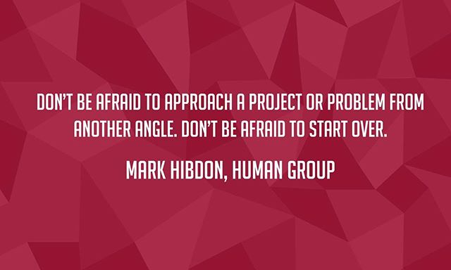 """Don't be afraid to approach a project or problem from another angle as it can be refreshing to break the chains. Just remember to #evaluate the #strategy and concept and if they don't align and solve the problem, don't be afraid to #startover."" - ECD Mark Hibdon at the @humangrp  #design #portfolio #artdirection #copywriting"