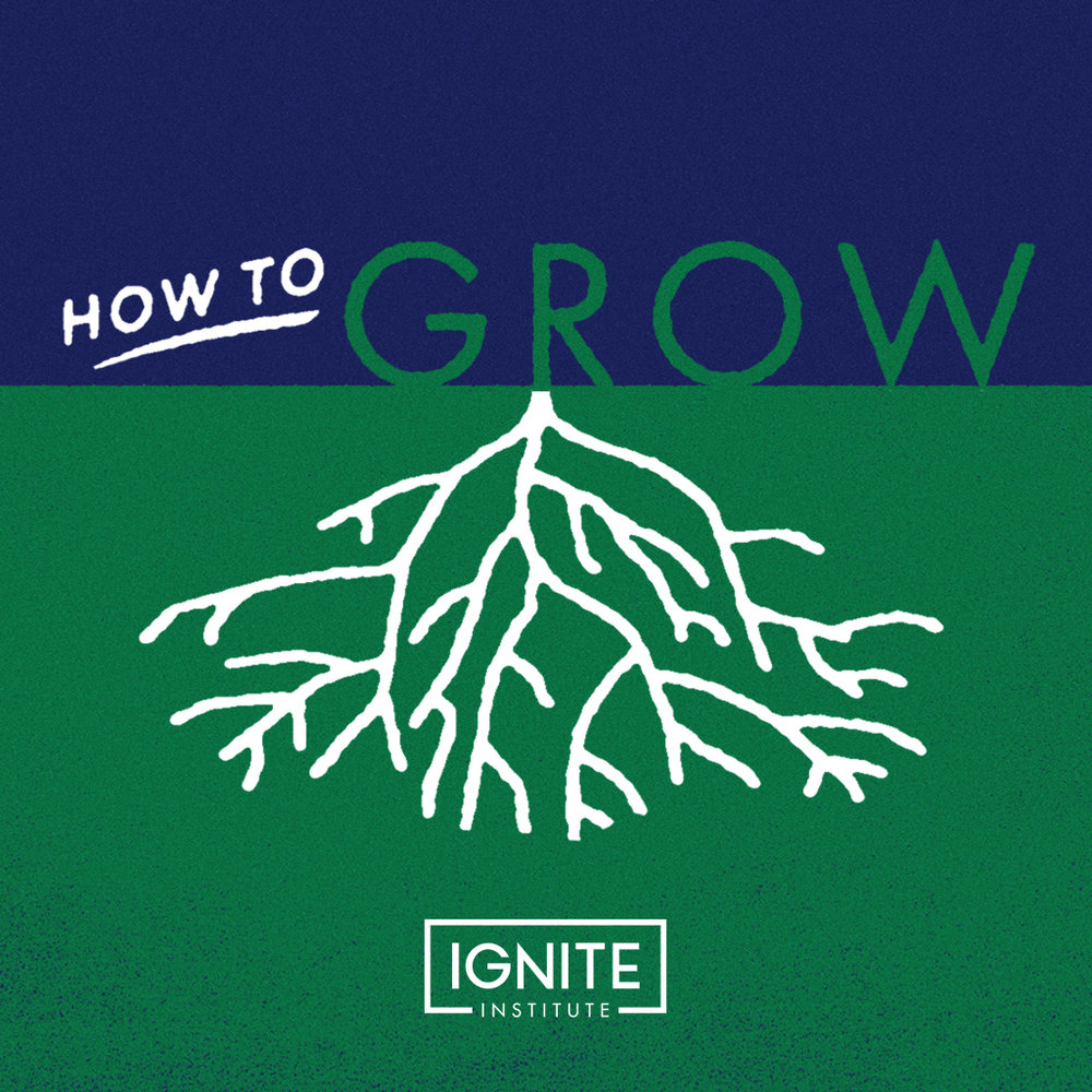 How to Grow (Fall 2018)
