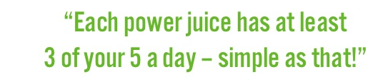 Each power jucie has 3 of your 5 a day - simple as that