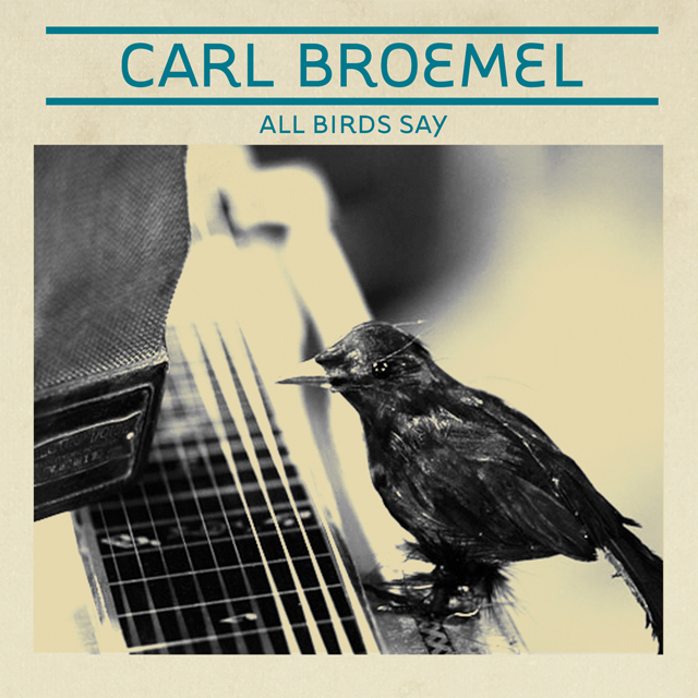 carl-broemel-all-birds-say.jpg