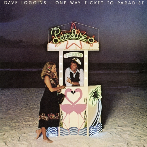 Dave Loggins - One Way Ticket To Paradise.jpg