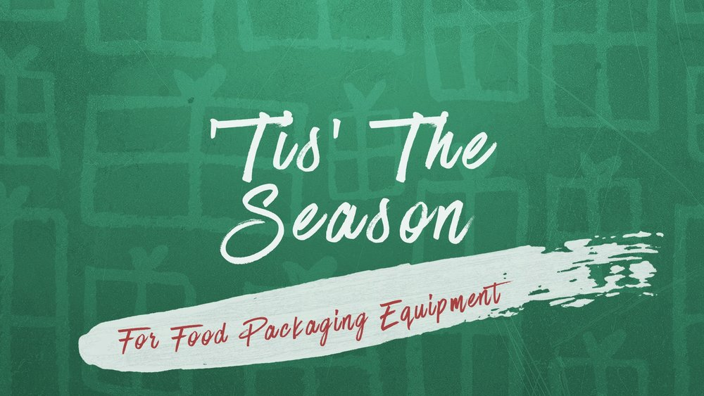 Tis the season for food packaging equipment