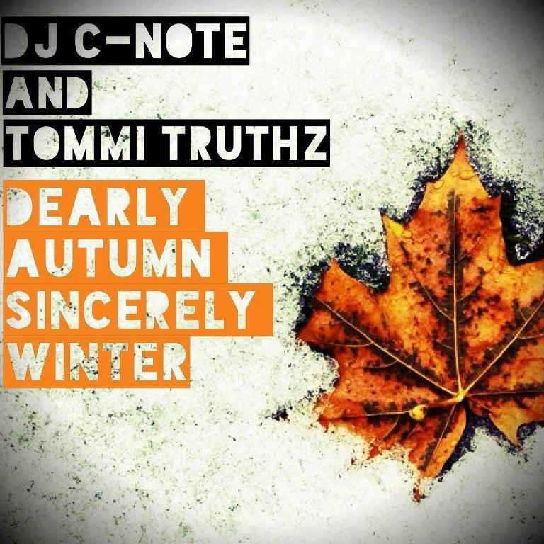 Released: 8-5-2013     DJ C-Note & Tommi Truthz // Dearly Autumn Sincerely Winter