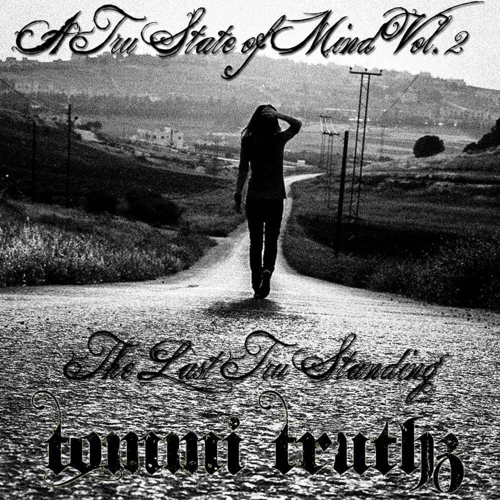 Released: 4-12-2012     Tommi Truthz // A Tru State of Mind Vol. II: The Last Tru Standing
