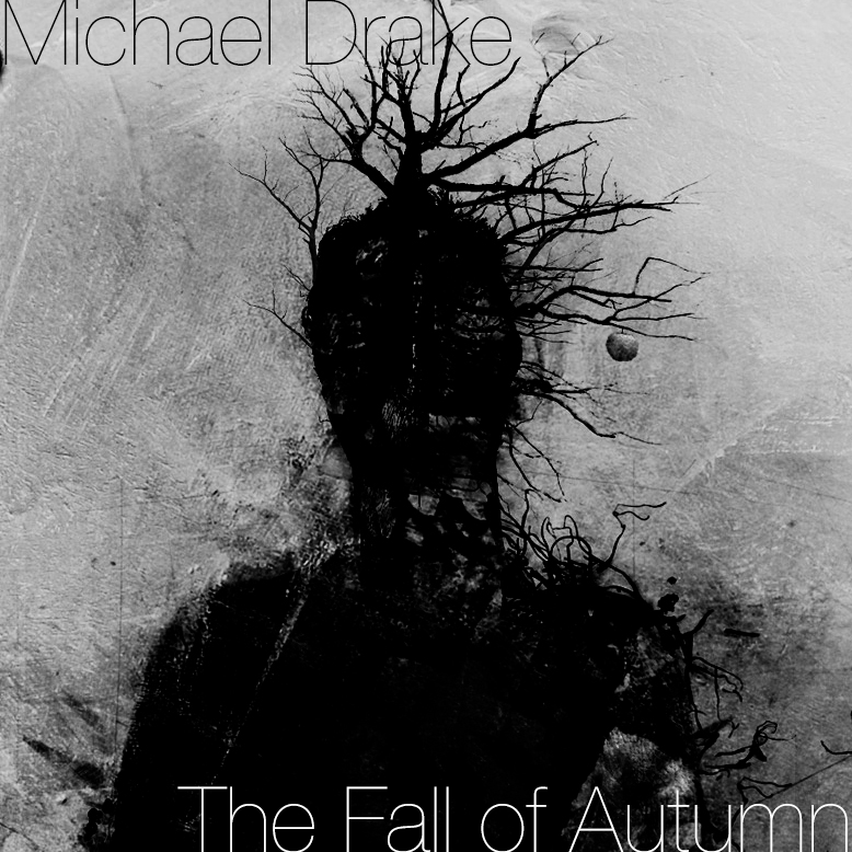 Released: 9-14-2013     Michael Drake // The Fall Of Autumn