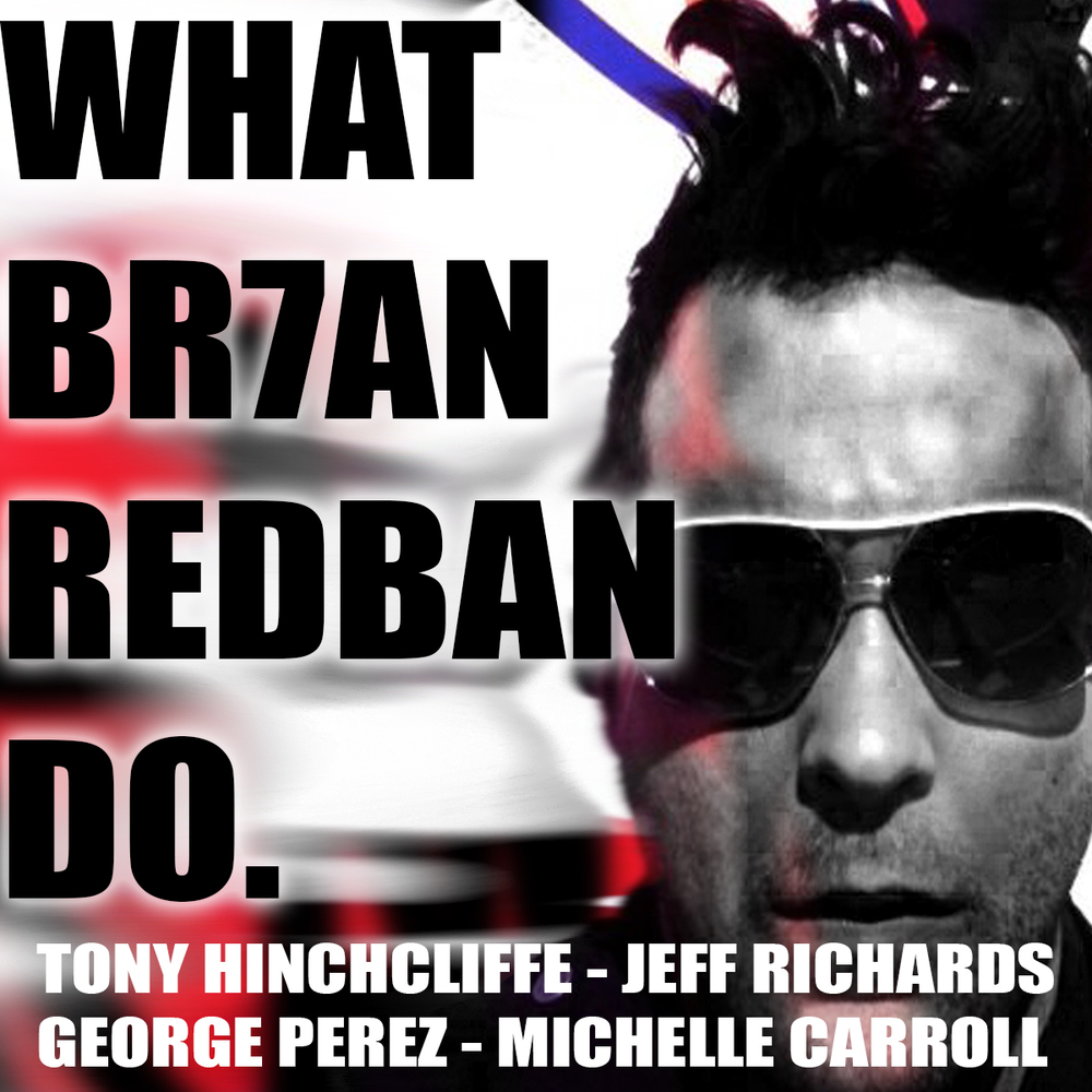 WHAT BRIAN REDBAN DO #10 -