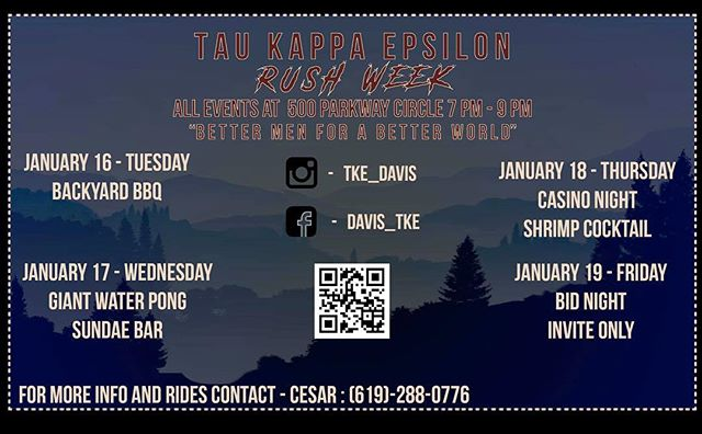 Want to be part of a genuine brotherhood? Want to go through college with men of honor and character? Winter rush starts at 7 PM. Stop by 500 Parkway Circle to see where Tau Kappa Epsilon can take you