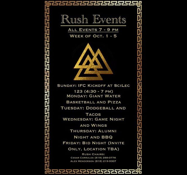 Rush Week is finally here, gentlemen! We can't wait to meet you all and show you what we're all about! All events will take place at 500 Parkway Circle, from 7-9pm.