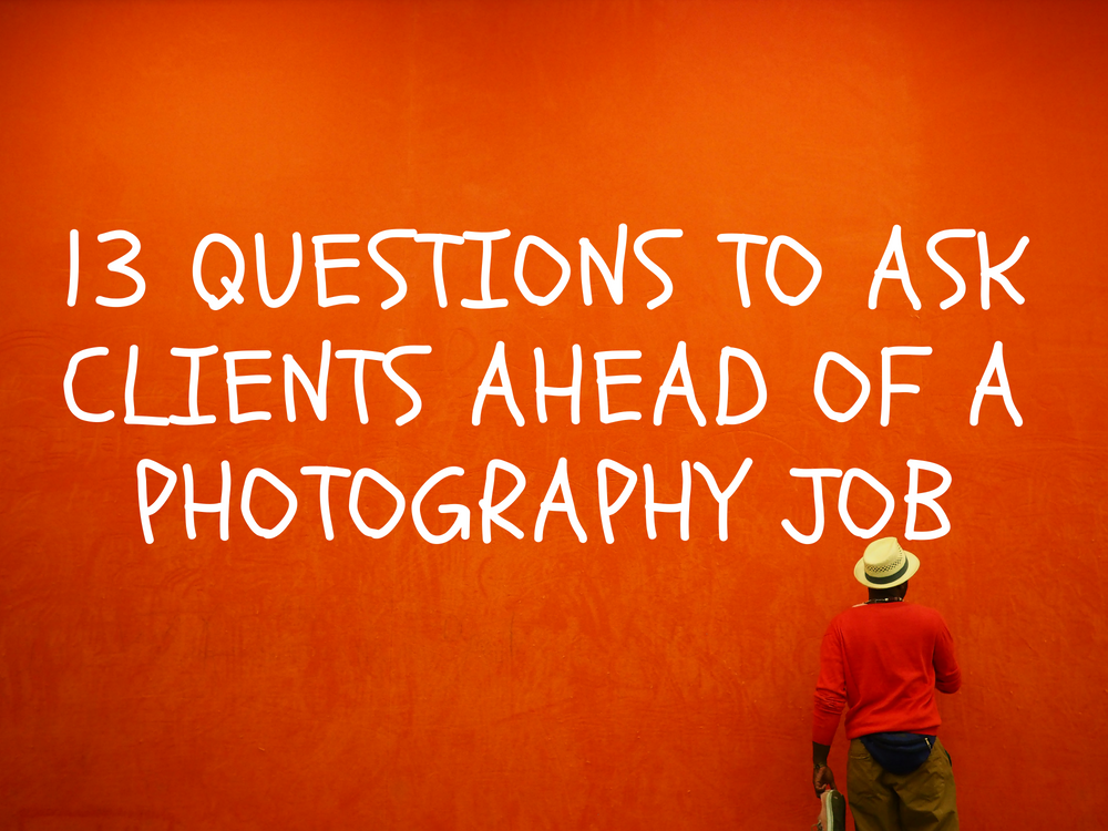 questions-to-ask-clients-ahead-of-a-photography-job.jpg