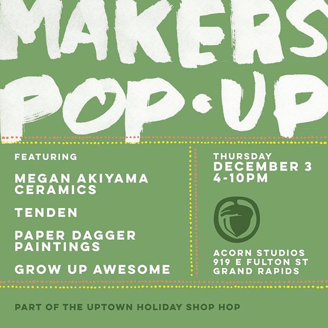 See you December 3! @uptowngr @growupawesome @meganakiyamaceramics @paper.dagger @tenden