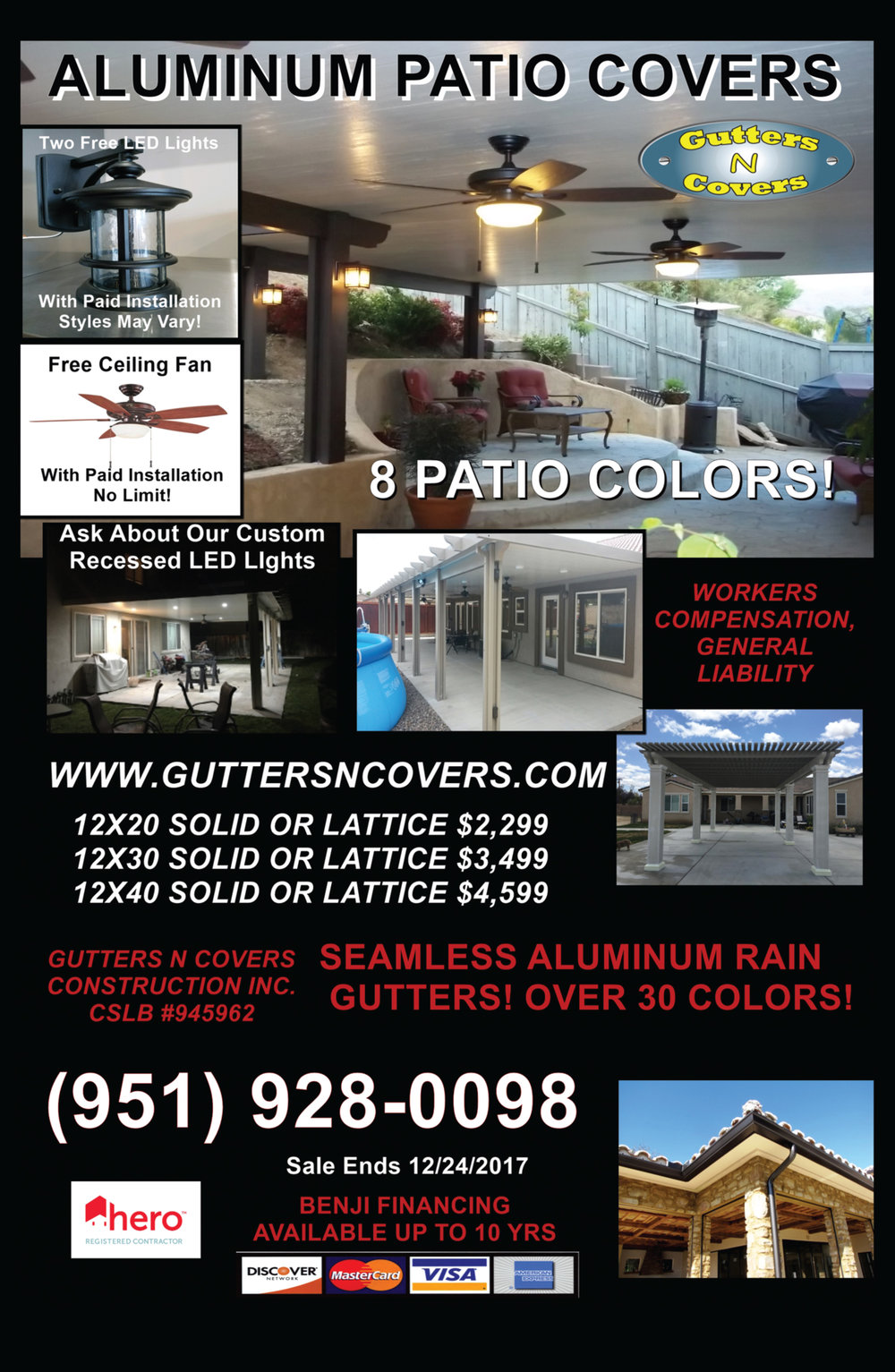 G N C Construction  Specializes In Aluminum Patio Covers And Seamless Aluminum Rain Gutters! With over 25 Years Of Construction Experience       G N C Construction Has The Knowledge To Turn Your Backyard Dreams Into Reality! From Our Experienced Sales Associates, Experienced Installers And A Great Office Staff We Are Confident We Can Accommodate You Backyard Needs! We Build Over 1200 Patio Covers Per Year Making Us One Of The Biggest Dealers In The Area! With Our Competitive Pricing You Can Put Your Trust In G N C Construction! We Don't Take A Dime From You Until Your Patio Is Complete Just Sign And Go!    Seamless Aluminum Rain Gutters Looking To Direct The Water From Your Home Or Your Planters, Consider Seamless Aluminum Rain Gutters! With Over 60 Colors To Match Your Existing Paint Colors On Your Home! Or Ad A Slight Different Color To Give A Custom Look! Prevent The Stucco Staining By Adding A Beautiful Crown Molding Look To Your Home With Seamless Aluminum Rain Gutters! Whatever You Need To Accomplish, Gutters N Covers Experienced Estimators Can Make It Happen!   Make Sure The Contractor You Hire Carries Workers Compensation And General Liability! Workers Compensation Protects You The Home Owner From Being Held Liable If A Worker Gets Hurt On Your Property! General Liability Protects You If The Contractor Causes Damage To Your Home From Installation Or After Installation!   High Desert Patio Covers, Apple Valley Patio Covers, Hesperia Patio Covers, Oak Hills Patio Covers, Victorville Patio Covers, Phelan Patio Covers.