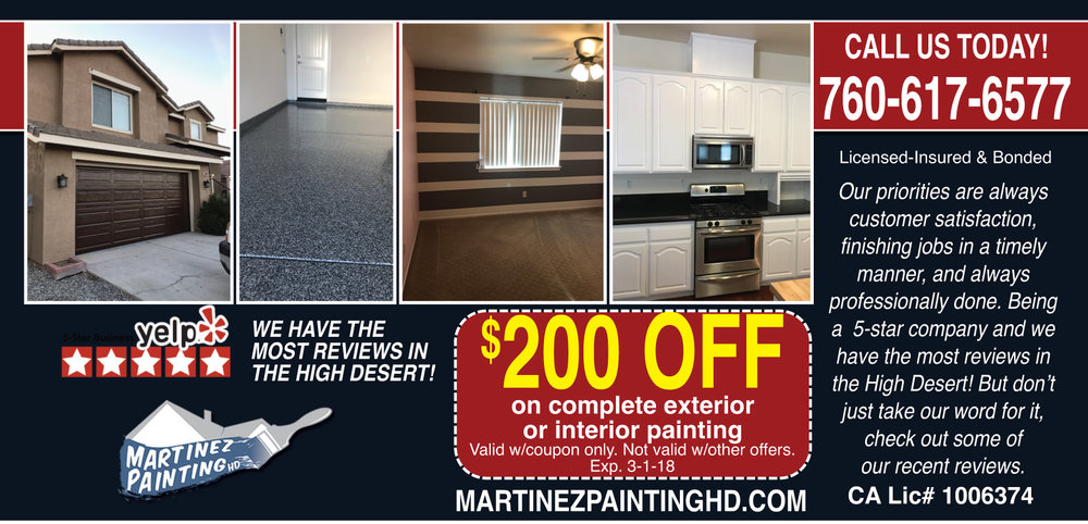 """$200 OFF Garage Makeover!$  200 OFF Complete Interior or Interior Painting.  I have 15 years of painting experience, 10 years of which I worked for different companies where I mastered everything in the painting trade.  I have worked on construction projects to restorations, commercial and residential. Previously a foreman (manager) and professional sprayer in my former positions, I set out 5 years ago to pursue my dream of starting my own business.  Our priorities have been and will be customer satisfaction, finishing jobs in a timely manner, an always professionally done  Let us be part of making your dream home or commercial project.  Commercial Painting Martinez Painting customers agree that we are known as the """"Careful Painters.""""  Our painters are true professionals, skilled in the art of interior painting. Our hallmarks are careful protection of your furniture and non-painted surfaces, and finely-detailed painting work.  OUR CLIENTS HIRE U BECAUSE THEY KNOW  They can hand us the keys to their home or business with absolute confidence.  They will be treated with unparalleled courtesy and professionalism.  Their work will be completed to the highest industry standards.  Their every concern will be addressed with care and attention.  Their home or business will be invested with vibrant beauty and long-term value.  Martinez Painting HD is a professional painting company servicing the High Desert and Inland Empire. We provide painting service primarily in Apple Valley, Victorville, Hesperia, Adelanto, Oak Hills, Phelan and Lucerne Valley. We also paint in the Inland Empire, Big Bear, Los Angeles and Riverside Counties.  Martinez Painting HD provides outstanding painting services to the high desert. Below are some examples of interior house projects including wood restoration and epoxy floors. INTERIOR When we are painting your home, we take extra special care of your property. The paint is only applied to the proper surfaces and not to the floors, furnishings or pe"""