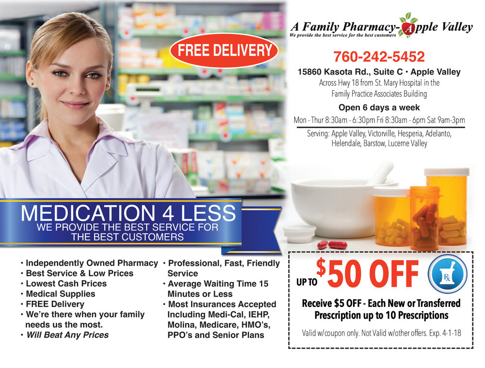 WE TREAT YOU LIKE FAMILY! A customer friendly pharmacy with free delivery and the best prices!  FREE DELIVERY/ SPECIALS /COUPONS  While the big chains make you wait in line for the same prescriptions at the same price, we could be delivering them to your doorstep with our free delivery service! We also have specials and coupons available.  REFILL/TRANSFERS  Refill your prescription or transfer it right online! We have the lowest prices and the best service. We take the time to go over your drug therapy and talk to our customers. We even have auto-fill reminders so you don't have to remember.  At A Family Pharmacy - Apple Valley we treat you like more than a customer - you are our family! We will know you by name. Founded in 2003, we have been in business more than 11 years, and we know our customers and the prescriptions industry. With free delivery and top-notch service our customers keep coming back.  We have everything from medical supplies and medicine management to one on one consultations regarding drug therapy management. Our clients are from Victorville, Hesperia, Helendale, Adelanto and Barstow.  COMPETITIVE PRICING  We strive to have the lowest price in the area on cash prescriptions. Our co-payments on prescriptions are billed through your insurance at the same price as chain pharmacies.  DELIVERY SERVICES  We offer free delivery to your home, business; we will even deliver it to your doctor's office.  Our territories include:  APPLE VALLEY HESPERIA VICTORVILLE ADELANTO BARSTOW PHELAN PACKAGING OPTIONS  Whether you require traditional vials or are looking for a more advanced packaging method like Bubble packaging or Punch Pak, A Family Pharmacy can meet your needs. Please ask a Pharmacy staff member about the different packaging options.  DIABETIC SUPPLIES  We also offer a full line of diabetic supplies.   FILL YOUR PRESCRIPTION TODAY OR CONTACT US FOR MORE INFORMATION AT 760-242-5452.