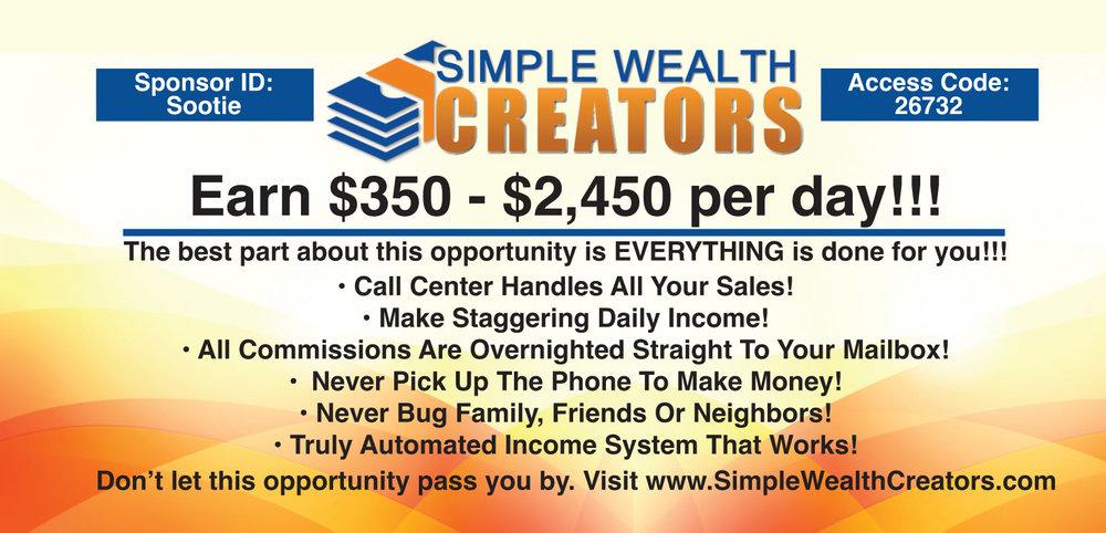 Simple Wealth Creators Earn $350 - $2,450 per day.  SimpleWealthCreators.com