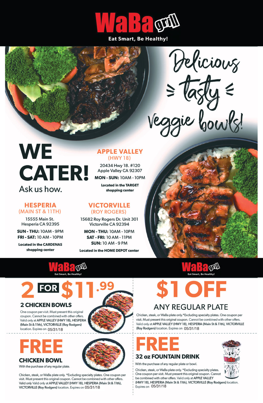 """WABA GRILL COUPONS.FREE CHICKEN BOWL, 50% OFF ANY PLATE, FREE AVOCADO, FREE SALAD TRAY, FREE DRINK, 10% OFF.    At WaBa Grill, we strive to serve the best possible grilled fusion menu items using only quality ingredients. We use fruits and vegetables to enhance the flavor of our amazing """"WaBa"""" sauce. We serve boneless, skinless, fat-trimmed chicken, and other high quality meat. Our salads are prepared shortly before serving, our veggies are lightly steamed to perfection, and all meats are charbroiled. Nothing is fried and no oil is used in the cooking process. You will enjoy the clean, low-fat, healthy entrees freshly prepared to order that appeal to your desire for tasty food, served at """"on the go"""" speed.   No Oil Used in Cooking  Cooked Fresh to Order  Low Fat, Low Calories  Low Carb Options  High Protein  Fresh Vegetables  Absolutely Delicious!!  Our Mission & Vision  Mission Statements  WaBa Grill Franchise Corp. seeks to create premier choice quick service restaurant business model and comprehensive service for the franchisees serving health conscience, premier choice and high value quick service food to customers in an inviting atmosphere with satisfying experience in service.  Value Statements  Promote constructive partnership with franchisees to achieve leading quick service operations catering to customers seeking clean, inviting, and satisfying dining experience. Achieve ever-growing brand recognition with relentless investment on the merit of WaBa Grill menu.  Vision Statements  Become a leader in the best-value providers in quick service restaurant sector. Promote teriyaki menu as the America's premier choice quick service food menu item above and beyond hamburgers, hot dogs, tacos, burritos, and sandwiches. 2000 health conscience quick service food restaurants nationwide by year 2025."""