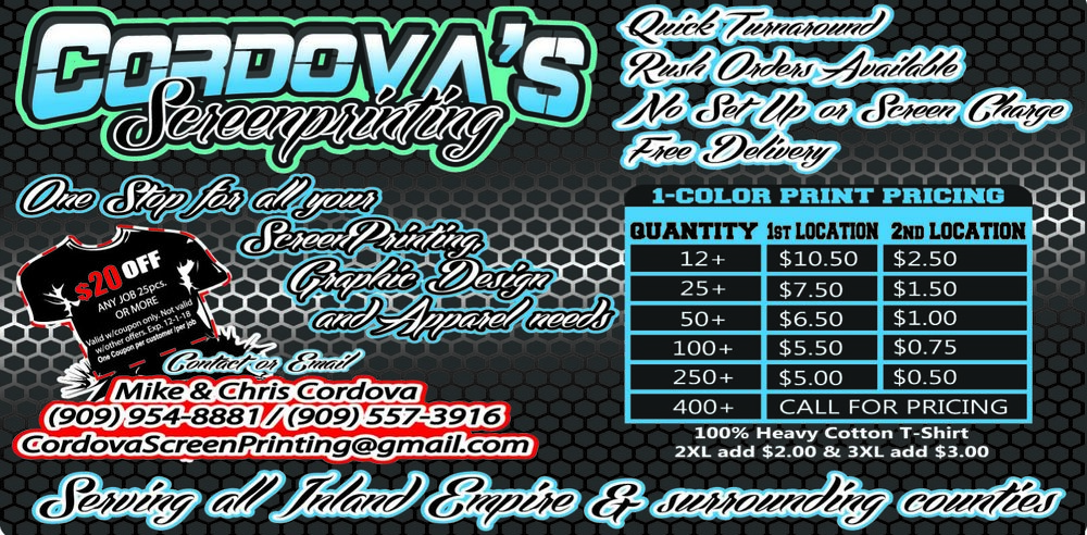 Cordova's Screen printing  Quick turnaround  Rush Orders Available  Free Delivery  $20 off any job 25 pieces or more.  Your one stop shop for all your Screen Printing, Graphic Design and apparel.  High Desert Screen printing, Hesperia Screen printing, Oak Hills Screenprinting, Apple Valley Screen printing, Victorville Screen printing, Oak Hills Screen printing, Phelan Screen printing.