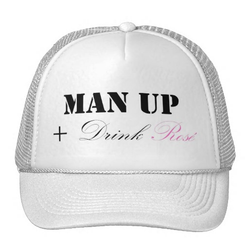 MAN UP AND DRINK ROSÉ HAT - $17.95