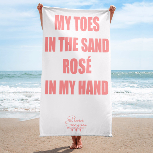 My Toes In The Sand Rosé In My Hand Beach Towel Rosé All Day By