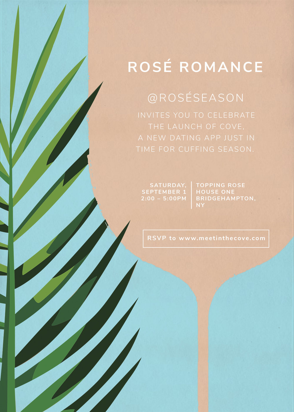"""Rosé Romance - Labor Day Weekend at Topping Rose House in Bridgehampton, NY, on Saturday, September 1st from 2:00-5:00PM, for the launch of Cove, a new dating app for progressing deeper conversations, without losing time! """"Cuffing season"""" is almost here which means we are putting Cove's matchmaking skills to the test as we say goodbye to summer. In the spirit of #RoséRomance, join us for speed dating, beats by DJ Rosé, a DIY flower bouquet station by East Olivia, and of course, curated Cove cocktails.Free admission.** Guests will need to sign a release form for Bravo TV's Summer House."""