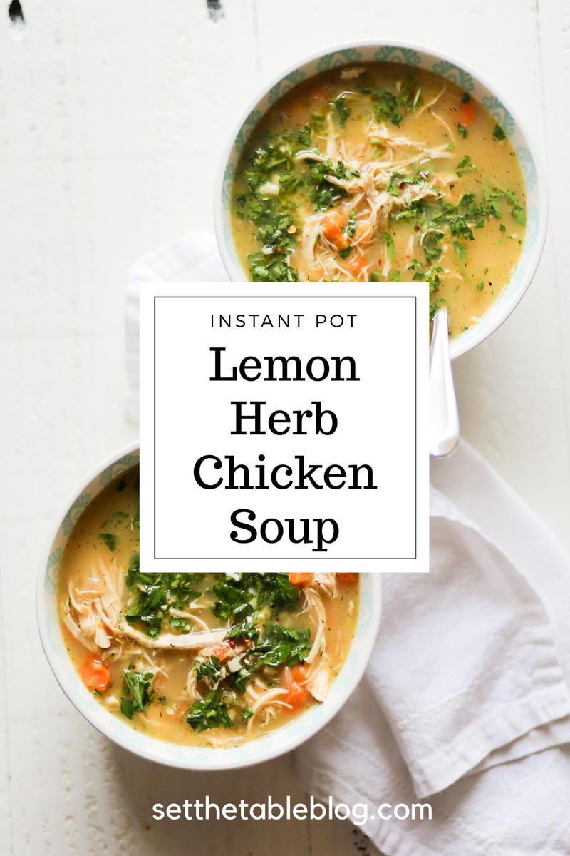 Instant Pot Lemon Herb Chicken Soup | Set the Table